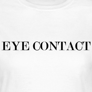 eye contact Tee shirts - T-shirt Femme