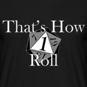 How I Roll T-Shirts - Men's T-Shirt