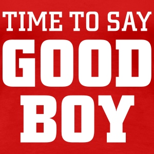 Time to say good boy T-shirts - Premium-T-shirt dam