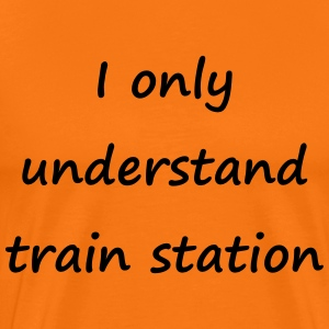 I only unders train station - Männer Premium T-Shirt