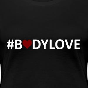 BodyLove Shirt  - Frauen Premium T-Shirt