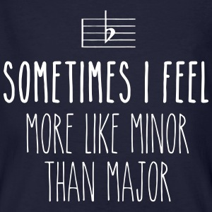 Sometimes I feel more like minor than major T-Shirts - Männer Bio-T-Shirt