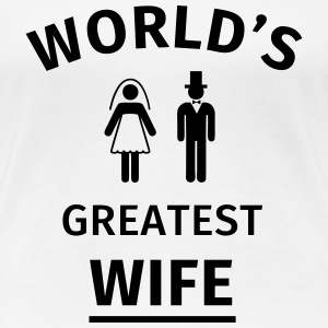 World's Greatest Wife T-shirts - Vrouwen Premium T-shirt