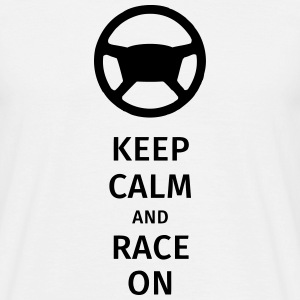 keep calm and race on T-shirts - Mannen T-shirt