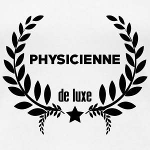 Physicien / Physique / Science / Ecole Physicienne Tee shirts - T-shirt Premium Femme