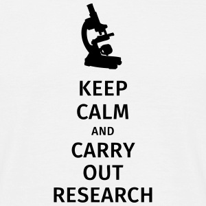 keep calm and carry out research T-Shirts - Men's T-Shirt