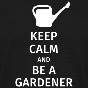 keep calm and be a gardener T-Shirts - Männer T-Shirt