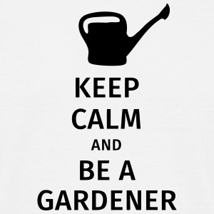 keep calm and be a gardener T-shirts - Mannen T-shirt