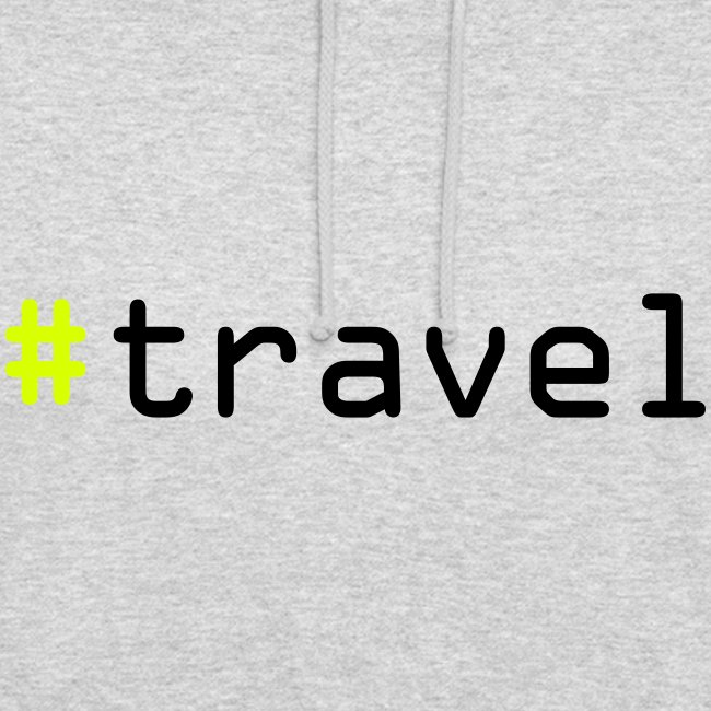 "Unisex Hoodie ""#travel"""