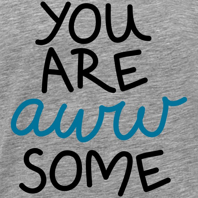 "Herren Premium T-Shirt ""You are awwsome"""