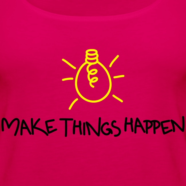 "Damen Premium Top ""Make Things Happen!"" 2"