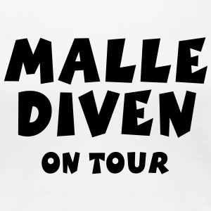 Malle Diven on Tour T-Shirt S bis 3XL - Frauen Premium T-Shirt