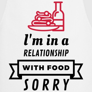 I am in a relationship with food  Aprons - Cooking Apron