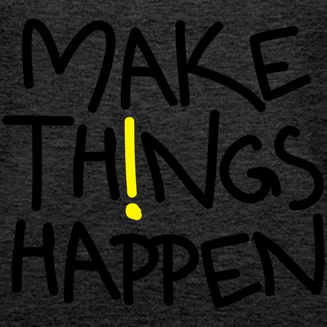 "Damen Premium Top ""Make Things Happen!"""
