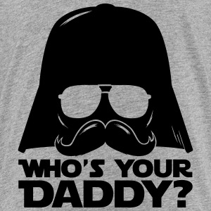 Lustige Who's your daddy sprüche T-Shirts - Teenager Premium T-Shirt