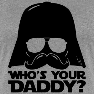 Cool Who's your daddy quote T-Shirts - Women's Premium T-Shirt