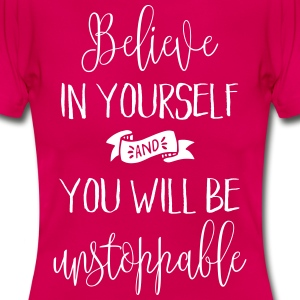 Believe In Yourself Quote T-Shirts - Women's T-Shirt