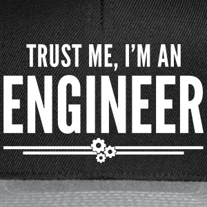 Trust Me Engineer Funny Quote Caps & Hats - Snapback Cap