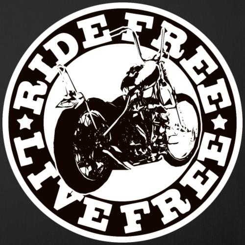 Ride Free Live Free