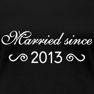 Married since 2013 T-Shirts - Frauen Premium T-Shirt