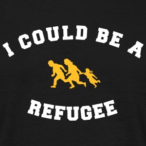 I could be a refugee T-shirts - Mannen T-shirt