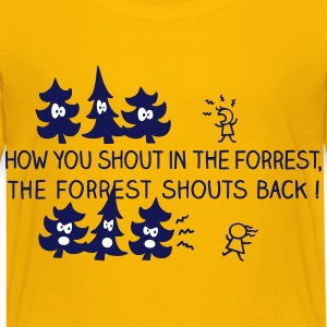 The forrest shouts back! - Kinder Premium T-Shirt