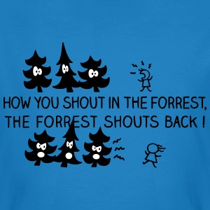 The forrest shouts back! - Männer Bio-T-Shirt