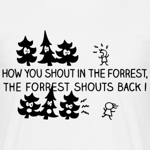 The forrest shouts back! - Männer T-Shirt