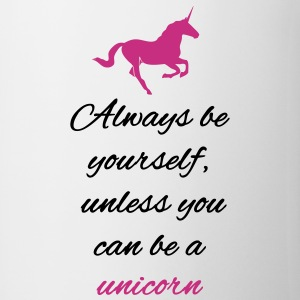 Always be yourself unless you can be a unicorn Mugs & Drinkware - Mug