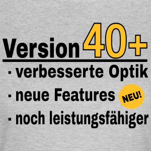 """Geburtstag T-Shirts mit """"Version Ü40"""""""