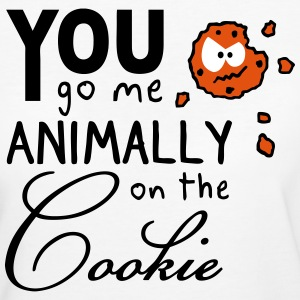 You go me on the cookie - Frauen Bio-T-Shirt