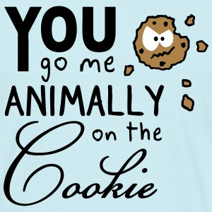 You go me on the cookie - Männer T-Shirt