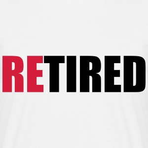 reTIRED T-Shirts - Men's T-Shirt