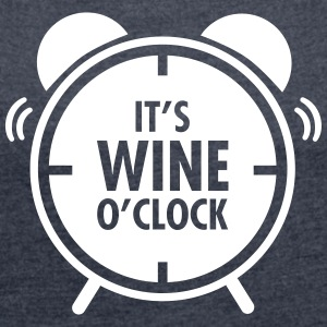 It's Wine O'Clock T-Shirts - Frauen T-Shirt mit gerollten Ärmeln
