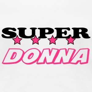 Super donna T-Shirts - Frauen Premium T-Shirt
