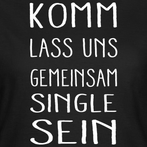 Single sein - Frauen T-Shirt