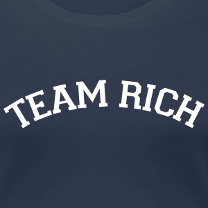 Team Rich T-shirts - Vrouwen Premium T-shirt