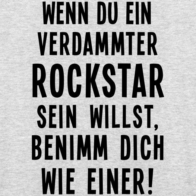 Rockstar rock'n'roll Zitat Metal Bühne on stage