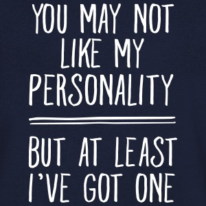 You May Not Like My Personality... Tee shirts - T-shirt Homme col V