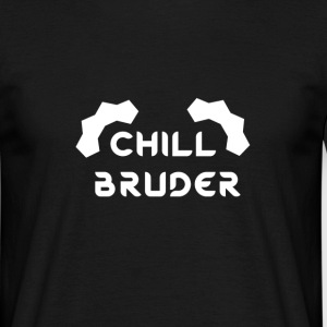 Chill Bruder By Frizon - Männer T-Shirt