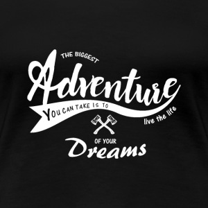 Adventure quote 3 - Women's Premium T-Shirt