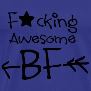 Fucking awesome BF Men's Premium T-Shirt - Men's Premium T-Shirt