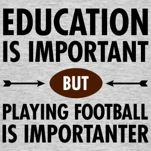 Education - Playing Football T-Shirts - Men's T-Shirt