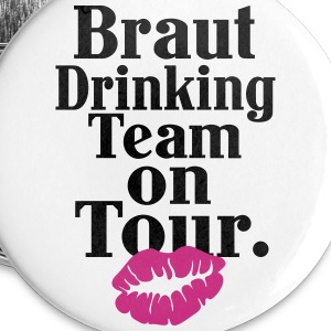Braut Drinking Team on Tour - JGA Buttons & Anstecker - Buttons groß 56 mm