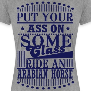 Put your Ass on some Class - ride an Arabian Horse T-Shirts - Women's Premium T-Shirt