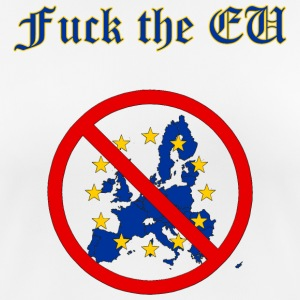 Fuck the EU T-Shirts - Frauen T-Shirt atmungsaktiv