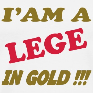 I'am a lege in gold !!! T-shirts - Mannen Premium T-shirt