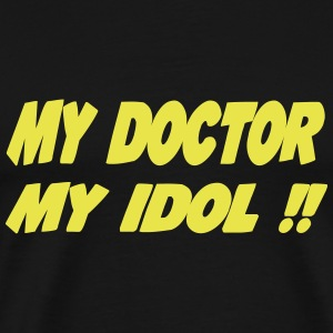My doctor My idol !! T-Shirts - Men's Premium T-Shirt