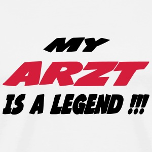 My arzt is a legend !!! T-Shirts - Men's Premium T-Shirt