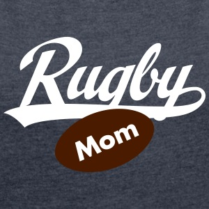 Rugby Mom T-Shirts - Women's T-shirt with rolled up sleeves